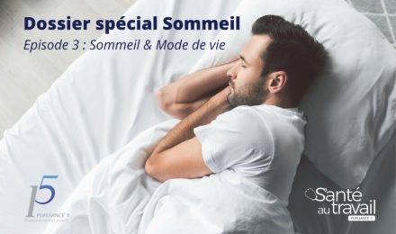 Dossier spécial Sommeil & mode de vie - épisode 3